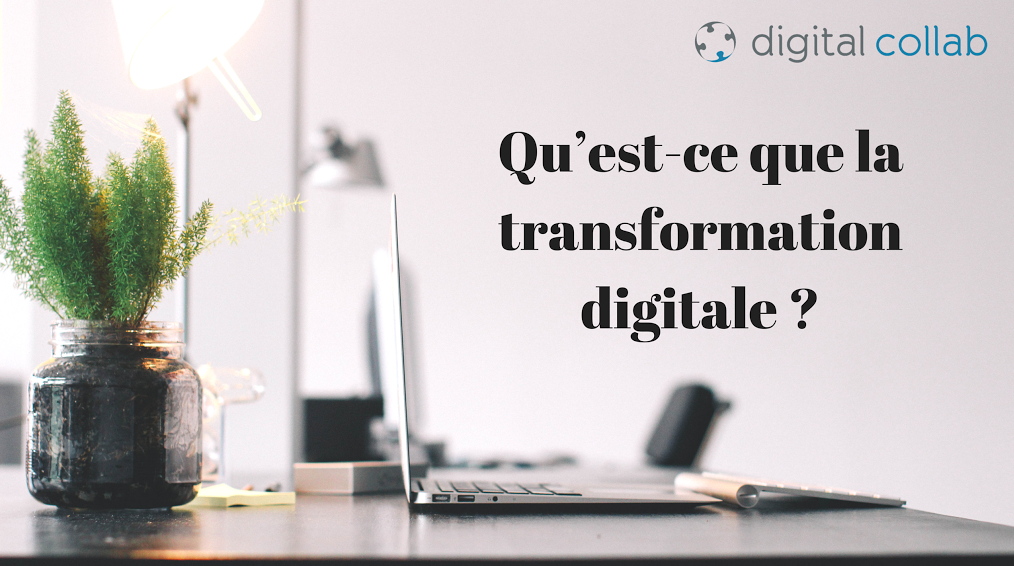 les bénéfices de la transformation digitale