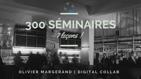 300 séminaires et 7 leçons