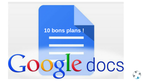 Google Docs : 10 bons plans