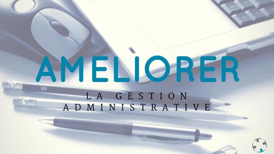 Gestion administrative et amélioration